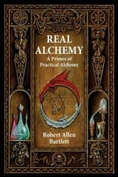 Real Alchemy, by Robert Allen Bartlett