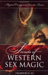 Secrets of Western Sex Magic, by Frater U.:D.: