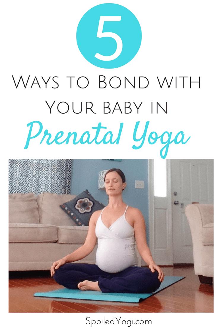 5 Ways to Bond with Baby in Prenatal Yoga | Ways to Encourage Bonding during Prenatal Yoga | Pregnancy Yoga | Yoga Mama } SpoiledYogi.com