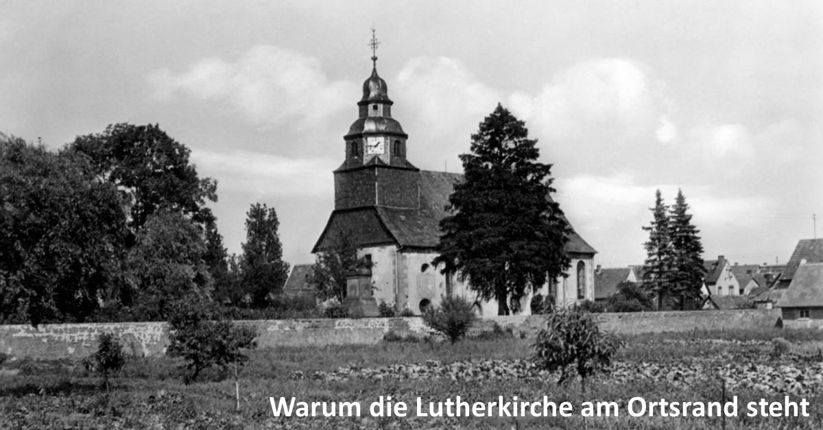 Warum die Lutherkirche am Ortsrand steht