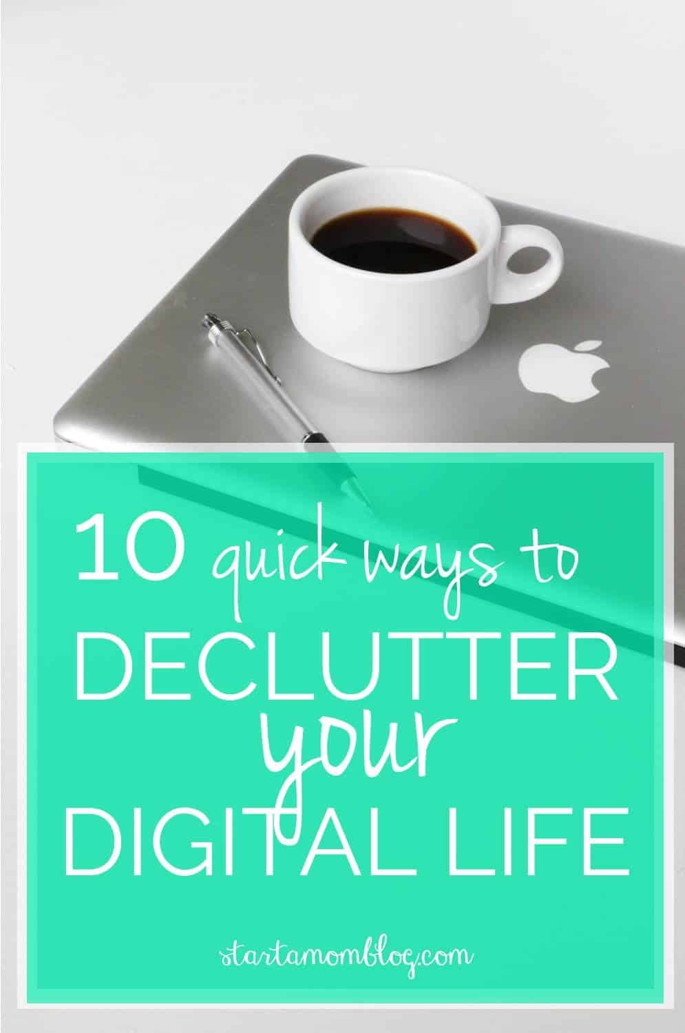 declutter and simplify your digital life