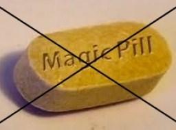 Eradicating the Magic Pill Mentality