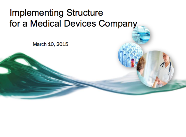 Implementing Structure for Medical Devices Company