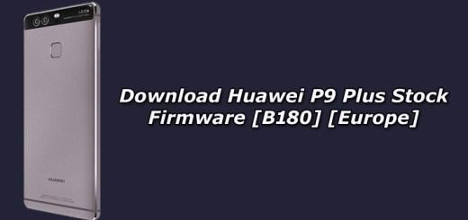 Download Huawei P9 Plus Stock Firmware [B180] [Europe]