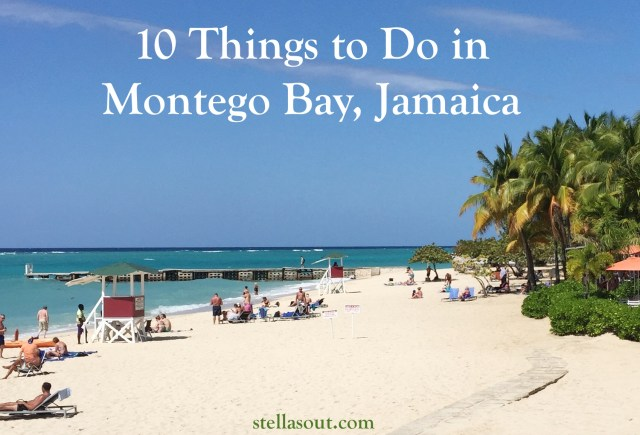 10 Things To Do In Montego Bay Jamaica Stella S Out