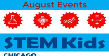 Awesome August STEM Events in Chicago