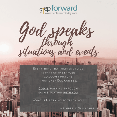 God speaks through situations and events.
