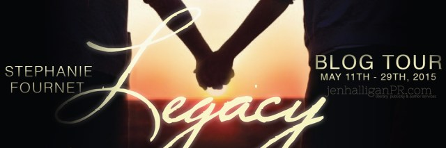Blog Tour for Legacy by Stephanie Fournet