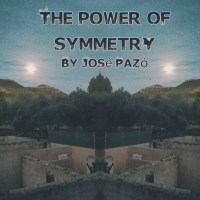 The Power of Symmetry By José Pazó