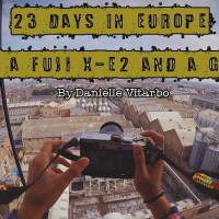 23 days in Europe - Adventure and Travel Photography with Fujifilm X-E2 and GOPRO  By Danielle Vitarbo