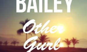BAILEY - Other Gurl (Original Mix)