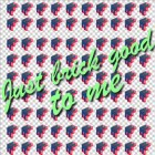 Future Feelings - Just Brick Good To Me