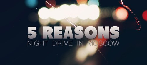 5 Reasons - Night Drive In Moscow (feat. Patrick Baker)