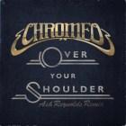 Chromeo - Over Your Shoulder (Ash Reynolds Remix)