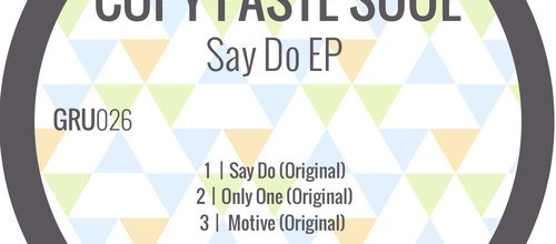Copy Paste Soul – Say Do EP