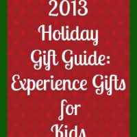 2013 Holiday Gift Guide: Experience Gifts for Kids