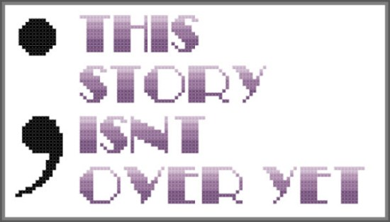 semicolon this story isn't over yet free cross stitch pattern