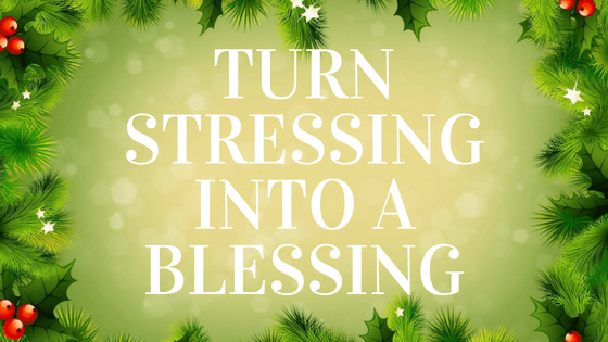 turn-stressing-into-a-blessing