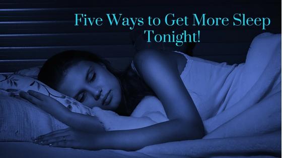 Get More Sleep Tonight!