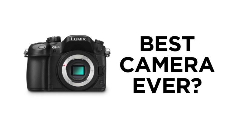 Panasonic Lumix GH4 Best Camera