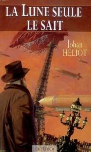 Johan Héliot, La Lune seule le sait, Paris, Editions Mnémos, 2007.