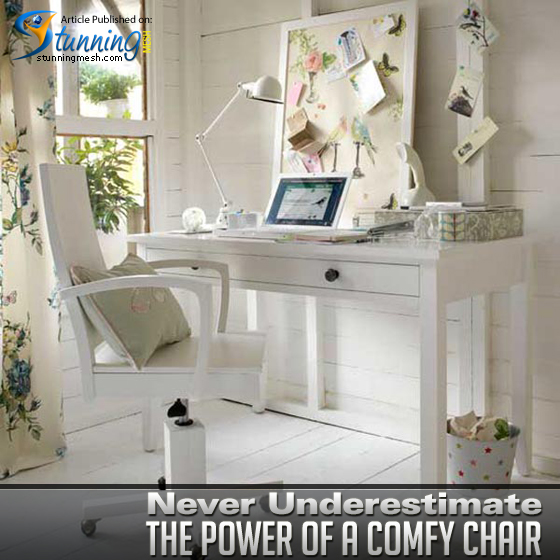 Never Underestimate the Power of a Comfy Chair