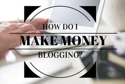 how do i make money blogging