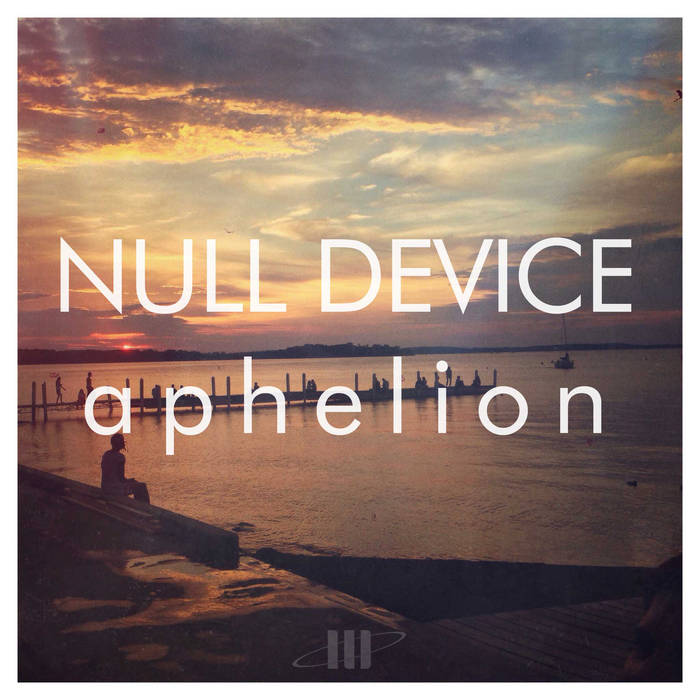 Null Device – Aphelion