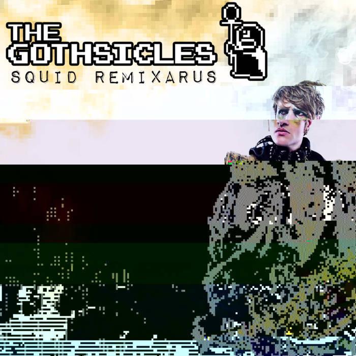 The Gothsicles – Squid Remixarus