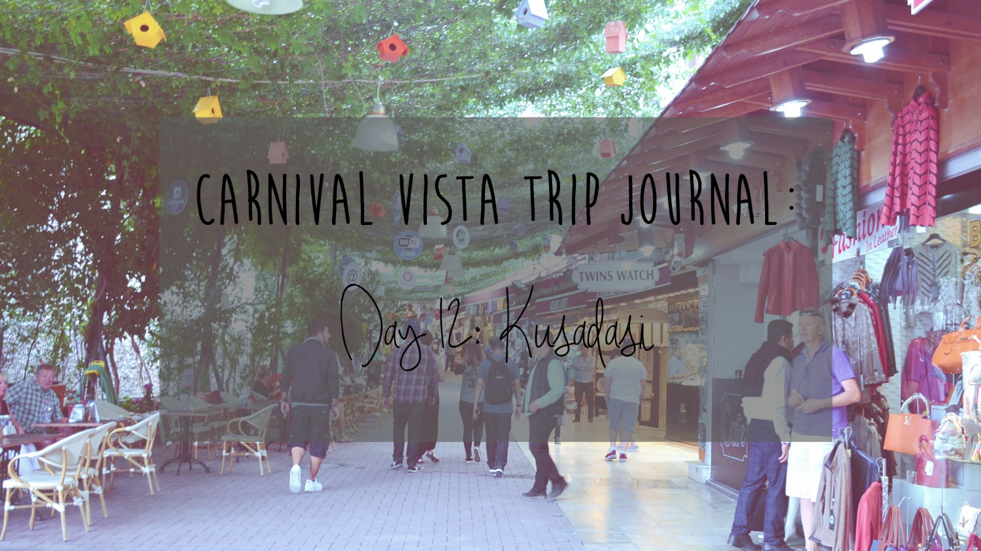 Carnival Vista Review: Day 12 – Kusadasi