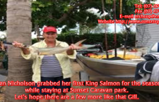 Gillian Nicholson grabbed her first King Salmon for the season ,while staying at Sunset Caravan park