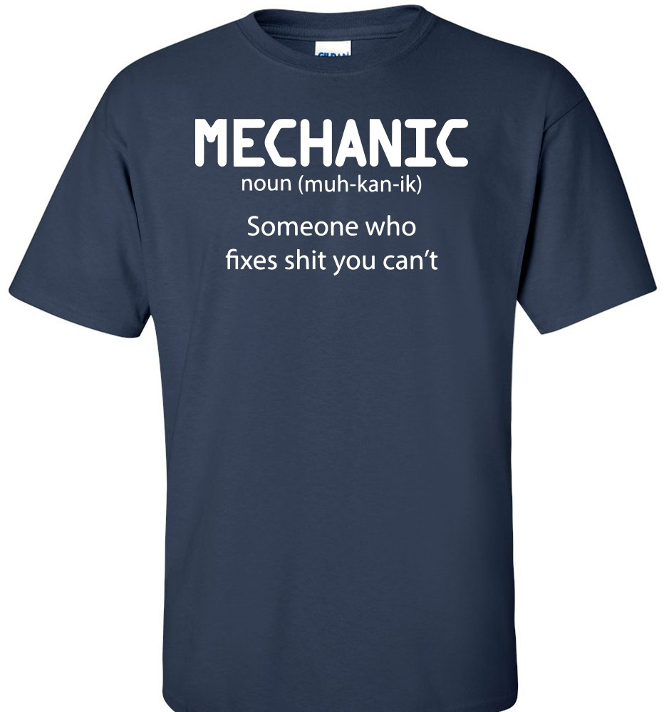 Mechanic someone who fixes s t you cant logo graphic t for Mechanic shirts with logo