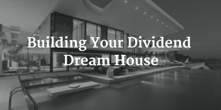 Dividend Dream House
