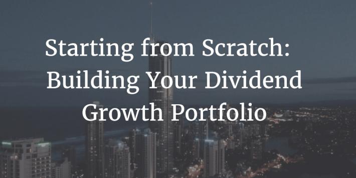 Building Your Dividend Growth Portfolio