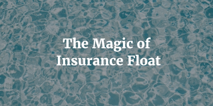 The Magic of Insurance Float
