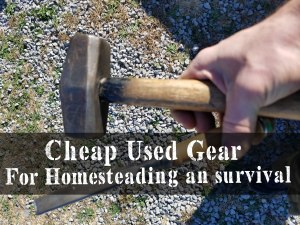 Tips For Finding Cheap Used Gear For Homesteading And Survival