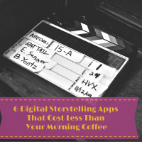 6 Digital Storytelling Apps that Cost Less than Your Morning Coffee