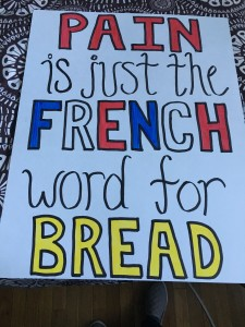 "Another classic. ""Pain is just the French word for bread."""