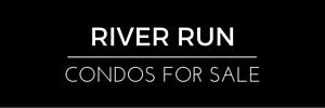 River Run Condos for Sale