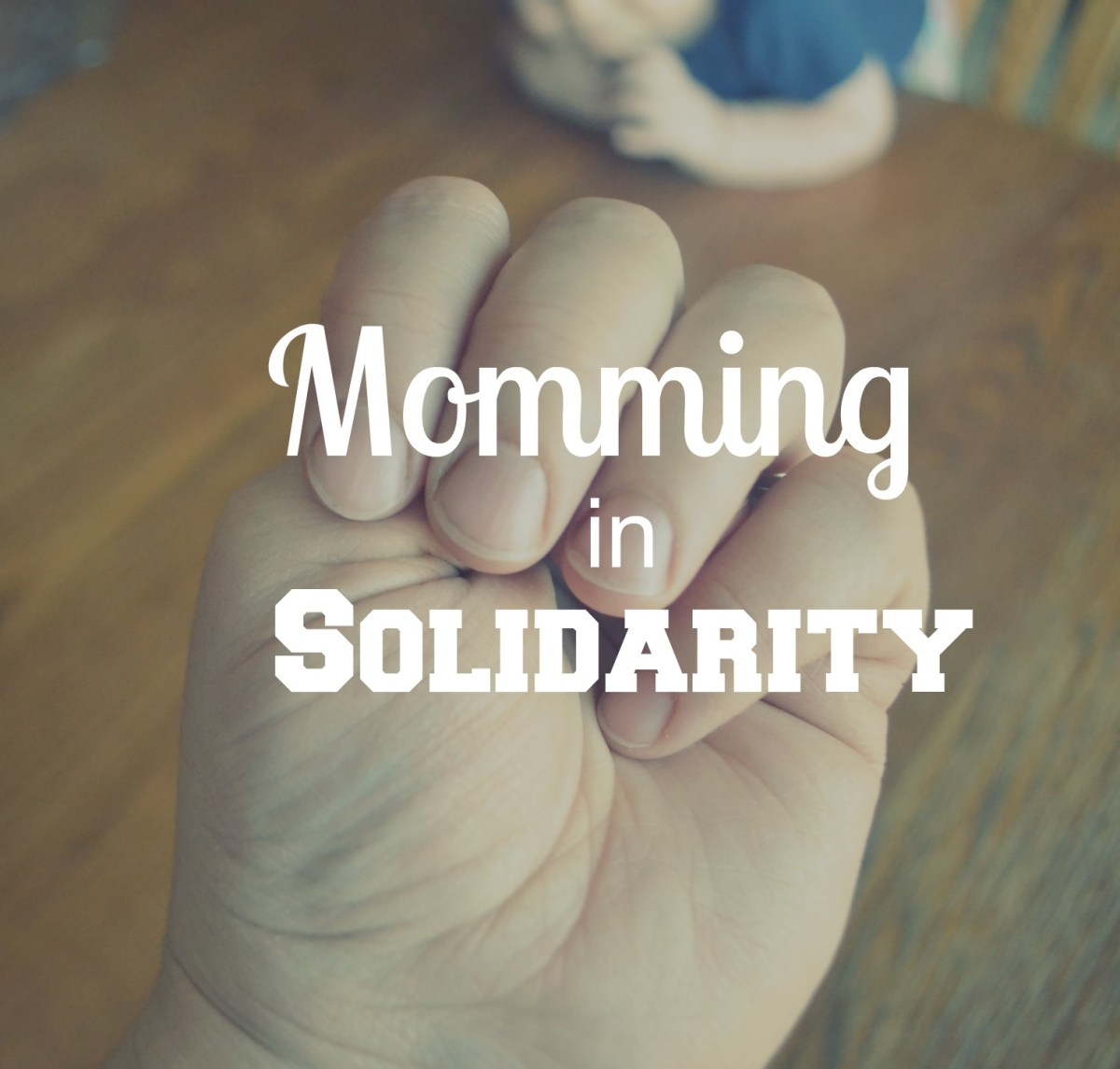 Momming in Solidarity