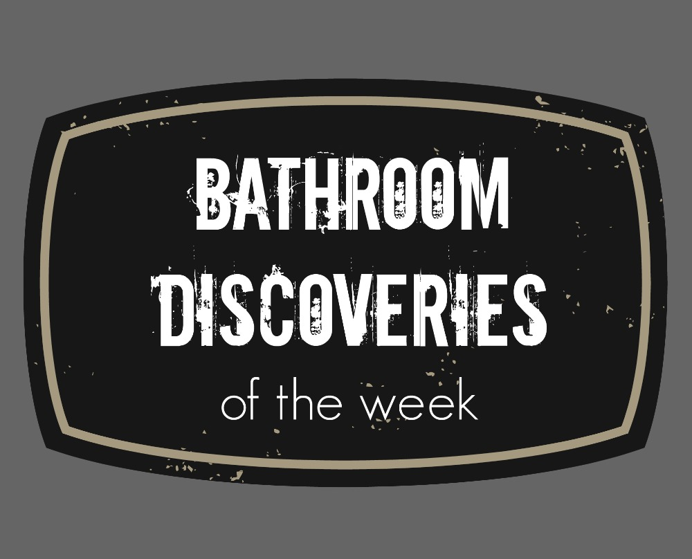 SQT {16}: Bathroom Discoveries of the Week