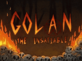 Golan the Insatiable title card