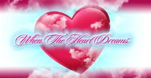 When the Heart Dreams