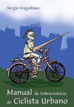 Manual de Sobrevivência Ciclista Urbano