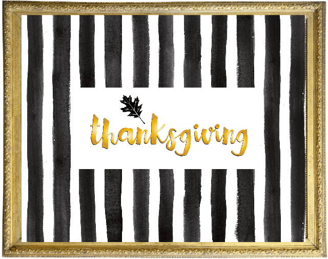 This Thanksgiving printable is quirky, fun and elegant with black stripes and gold type!