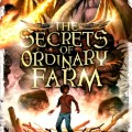 The Secrets of Ordinary Farm by Tad Williams and Deborah Beale