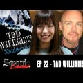 Trash Talking Angels and Tad Williams &#8211; Sword &amp; Laser ep 22
