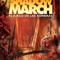 Shadowmarch El juego de las sombras by Tad Williams