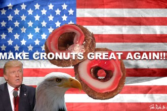 Make Cronuts Great Again