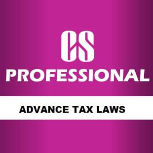 CS Professional Advance Tax Laws